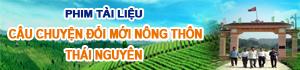 cau-chuyen-doi-moi-nong-thon-thai-nguyen