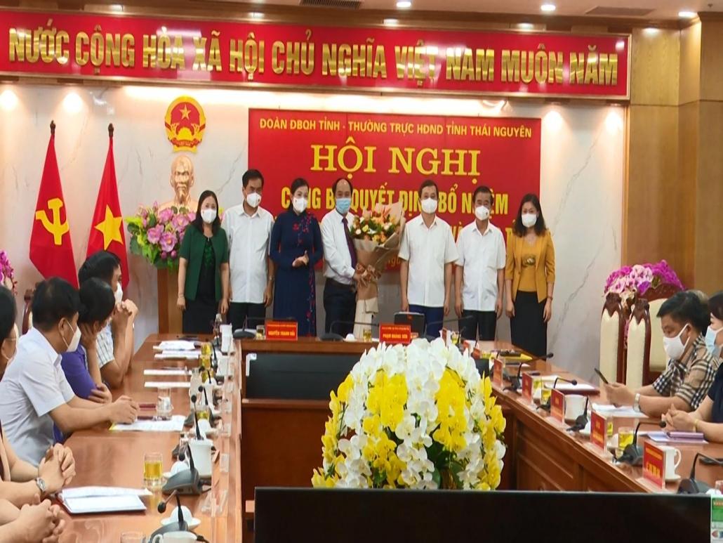 Bổ nhiệm Chánh Văn phòng Đoàn đại biểu Quốc hội và HĐND tỉnh Thái Nguyên