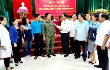 Đại biểu Quốc hội đơn vị tỉnh Thái Nguyên - Tiếp xúc cử tri,  đối thoại với công đoàn và người lao động