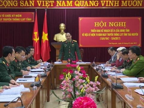 Thái Nguyên: Triển khai lễ kỷ niệm 70 năm Ngày truyền thống Lực lượng vũ trang tỉnh (15/4/1947 - 15/4/2017)
