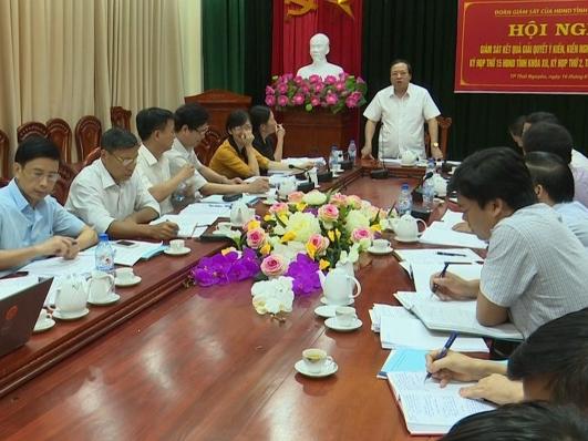 Giám sát kết quả giải quyết ý kiến, kiến nghị của cử tri gửi đến các Kỳ họp HĐND tỉnh
