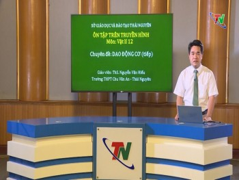 lop 12 mon vat ly dao dong co tiep dai ptth thai nguyen