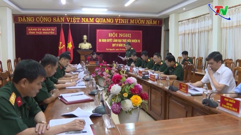 Đảng ủy Quân sự tỉnh Thái Nguyên ra nghị quyết thực hiện nhiệm vụ quý IV/2020