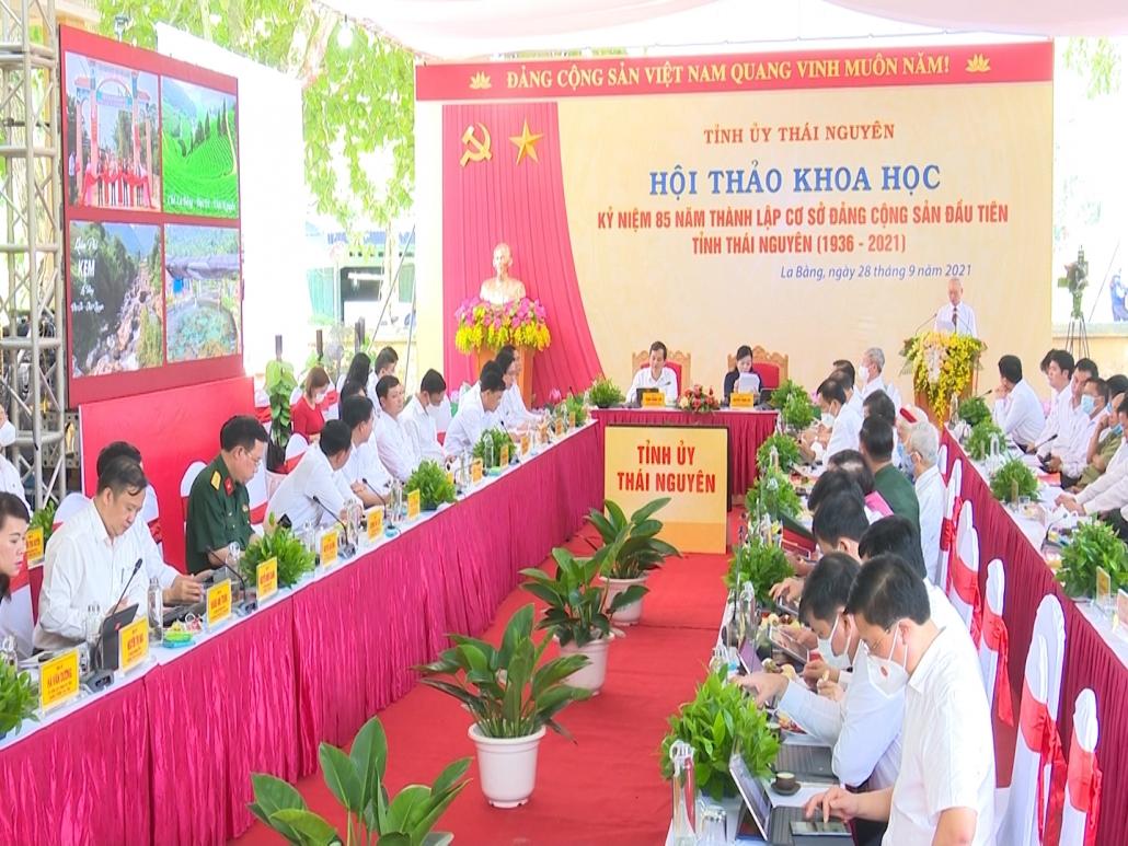 Hội thảo khoa học kỷ niệm 85 năm thành lập cơ sở Đảng Cộng sản đầu tiên tỉnh Thái Nguyên (1936-2021)