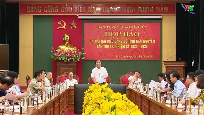 Họp báo về Đại hội đại biểu Đảng bộ tỉnh Thái Nguyên lần thứ XX