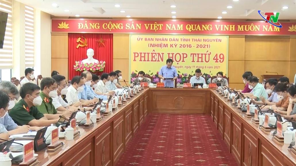 UBND tỉnh Thái Nguyên tổ chức Phiên họp thứ 49 - Nhiệm kỳ 2021 - 2026