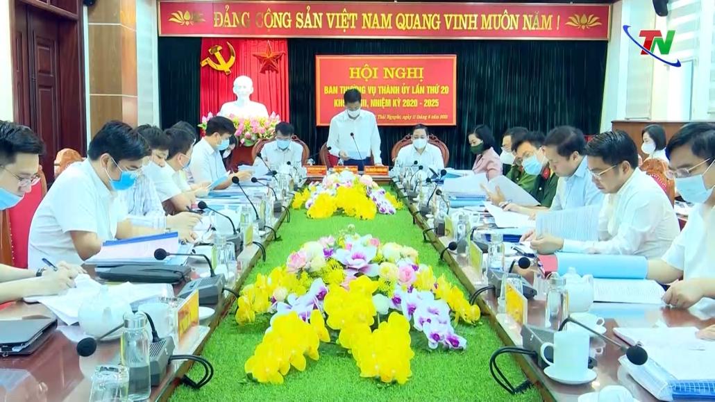 Hội nghị BTV Thành ủy Thành phố Thái Nguyên lần thứ 20, khóa XVIII, nhiệm kỳ 2020-2025