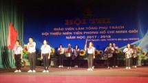 thai nguyen khai mac hoi thi giao vien tong phu trach doi gioi nam hoc 2017 2018