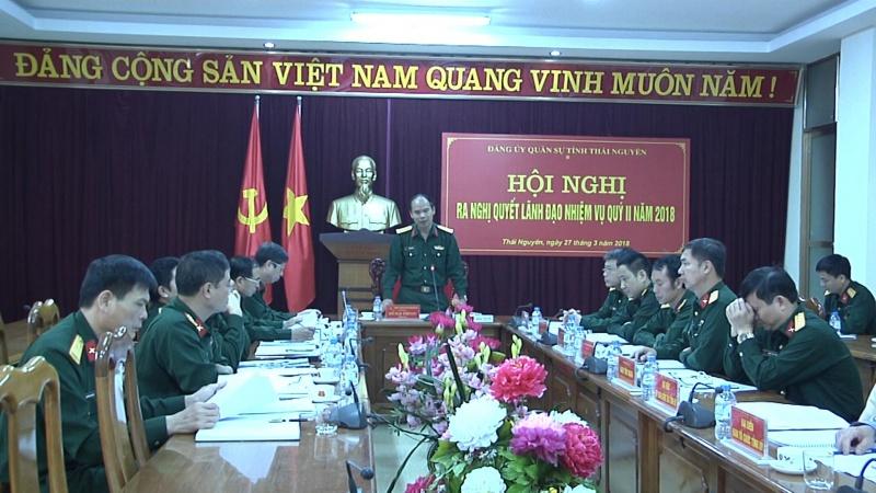 Thái Nguyên: Đảng ủy Quân sự tỉnh ra Nghị quyết lãnh đạo nhiệm vụ quý II/2018