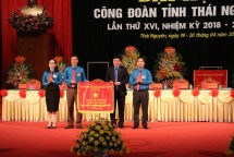 khai mac dai hoi cong doan tinh thai nguyen lan thu xvi nhiem ky 2018 2023