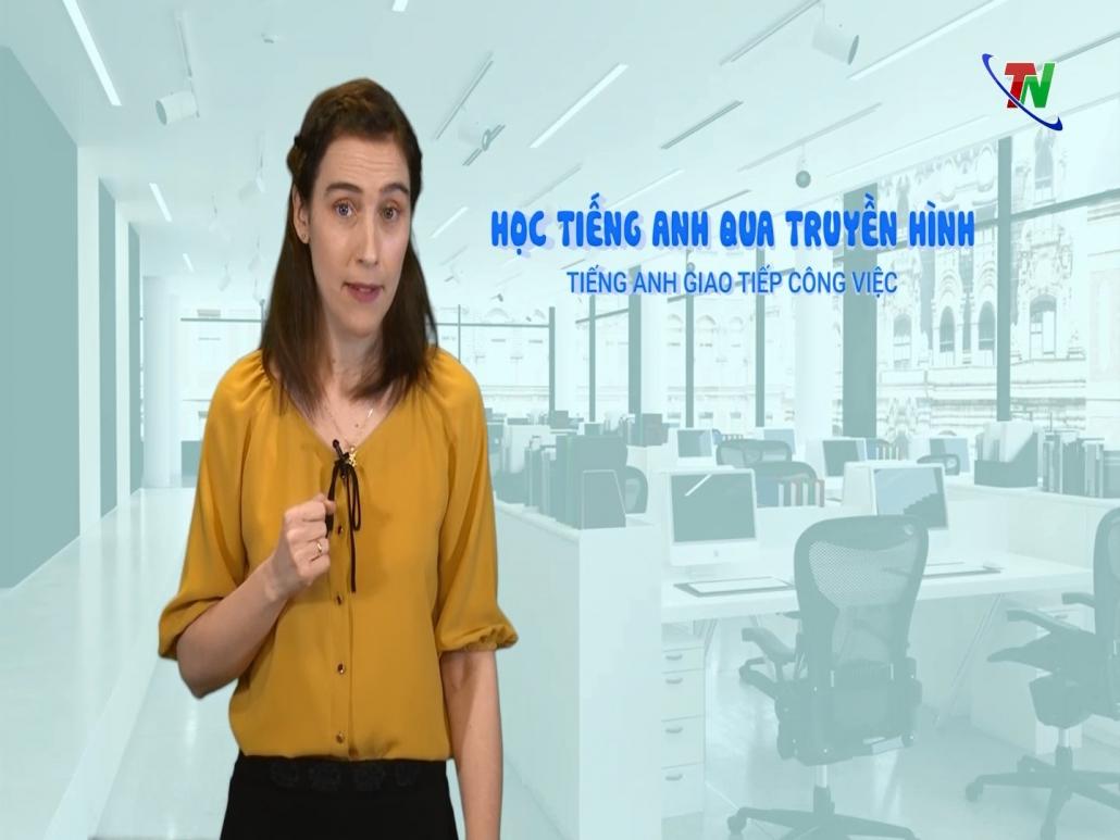 Học Tiếng Anh qua truyền hình - Tiếng Anh giao tiếp công việc (Bài 19)