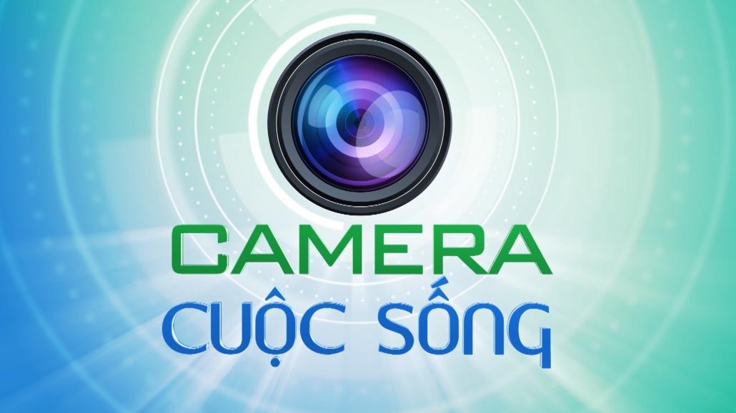 Camera cuộc sống ngày 16/5/2021
