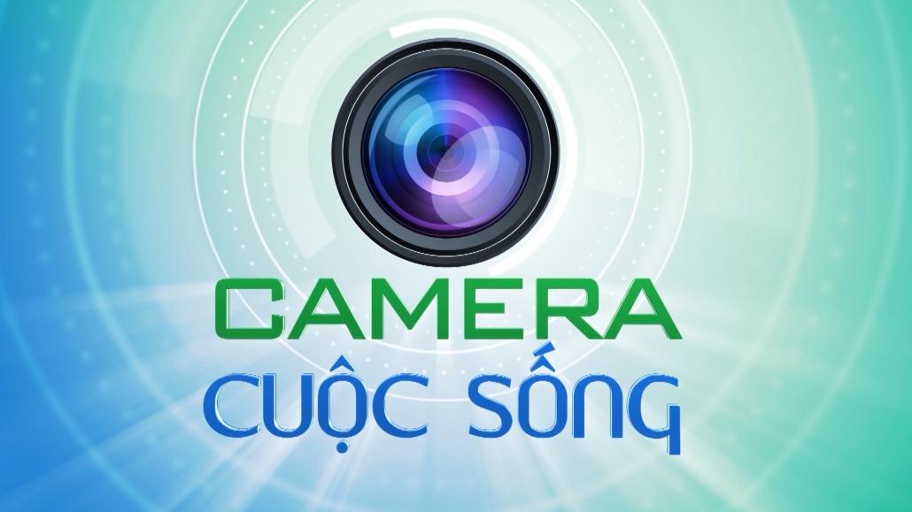 Camera cuộc sống ngày 20/3/2021