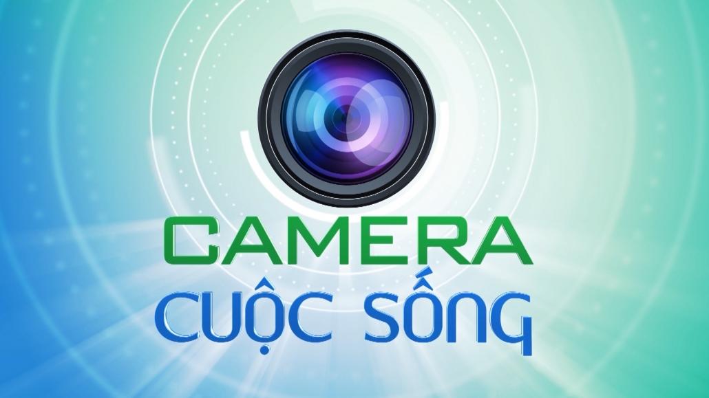 Camera cuộc sống ngày 13/6/2021