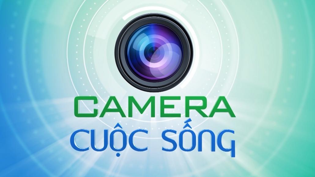 Camera cuộc sống ngày 3/7/2021