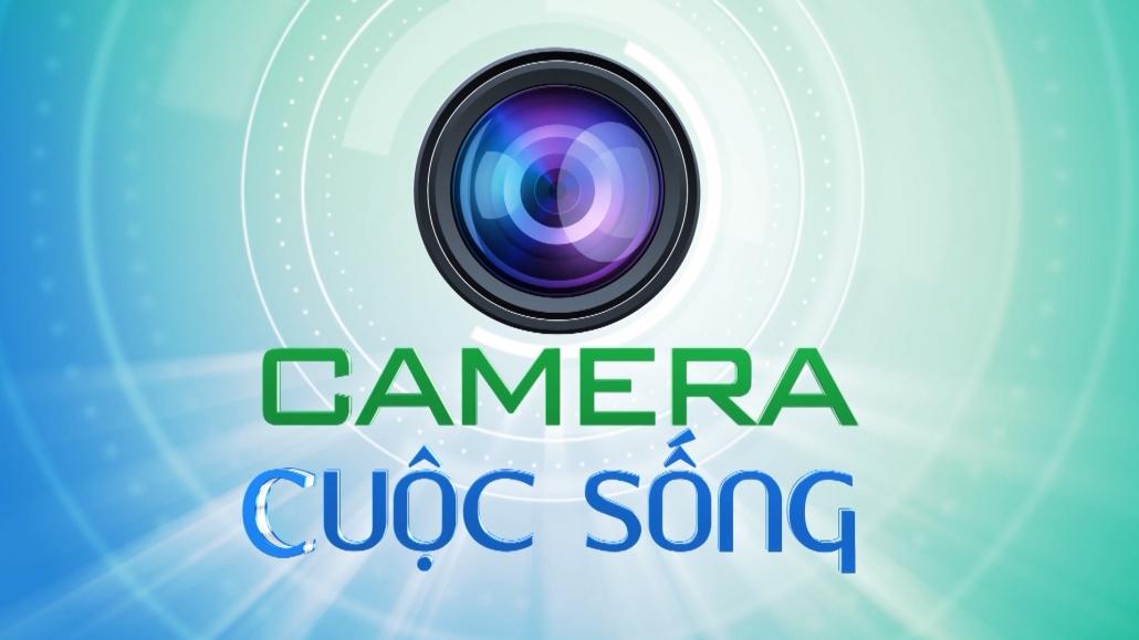 Camera cuộc sống ngày 6/7/2021
