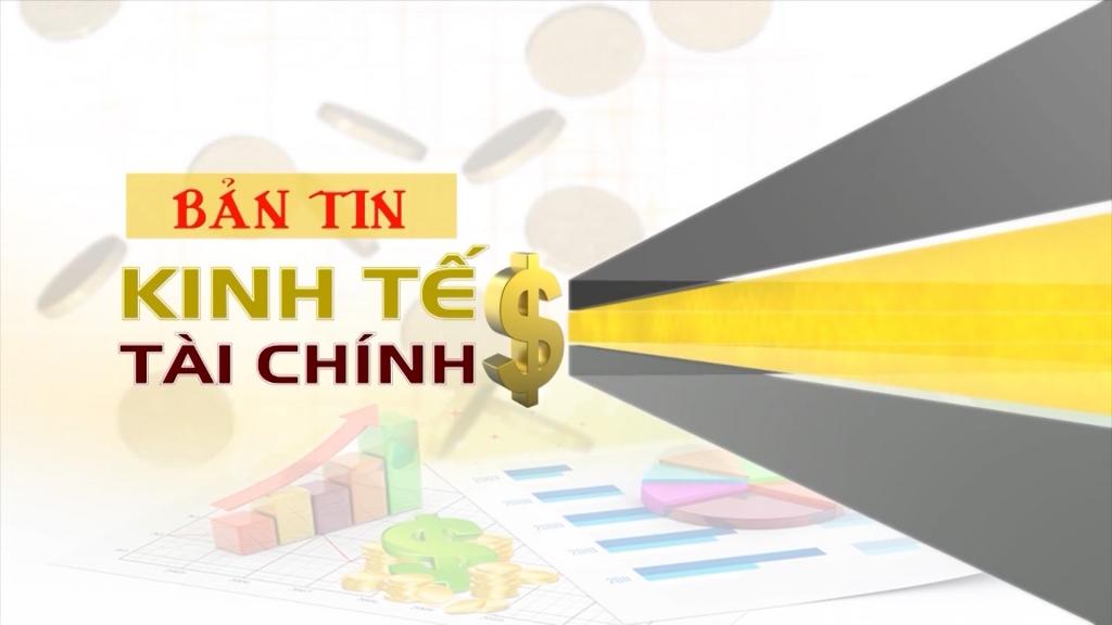 Bản tin Kinh tế tài chính ngày 21/9/2020