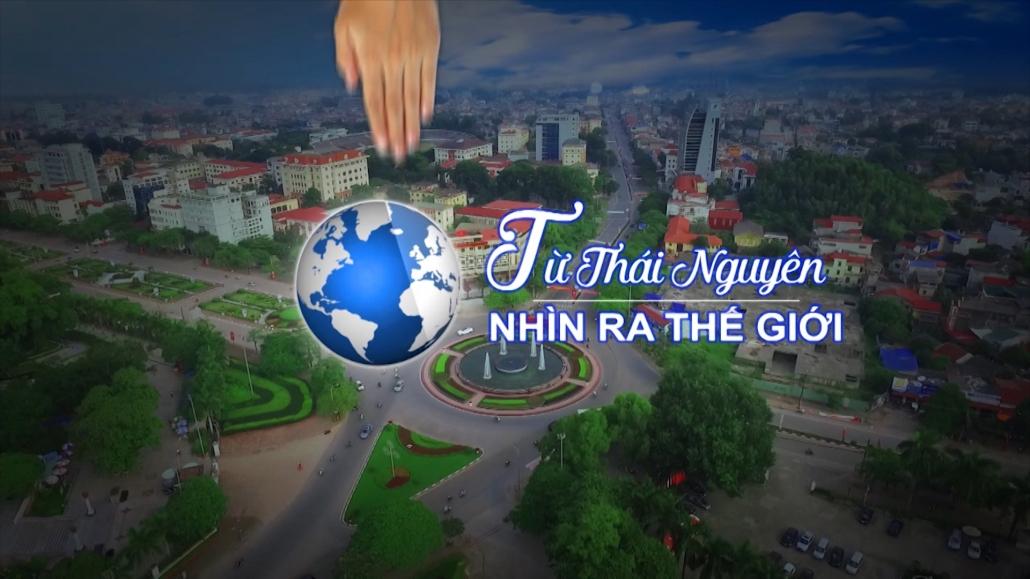 Từ Thái Nguyên nhìn ra Thế giới ngày 24/10/2020
