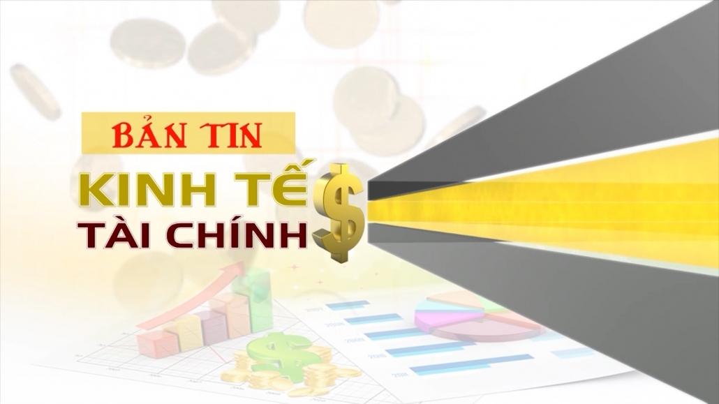 Bản tin Kinh tế tài chính ngày 30/10/2020