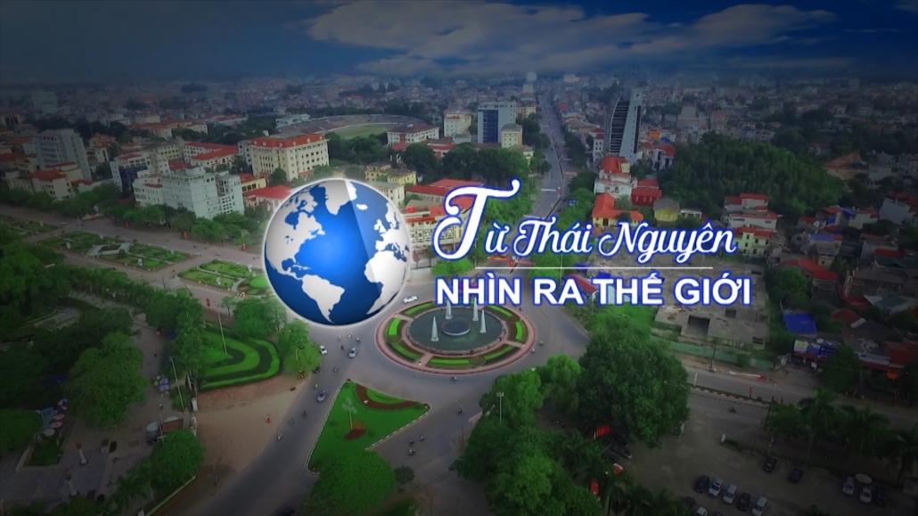 Từ Thái Nguyên nhìn ra Thế giới ngày 21/11/2020