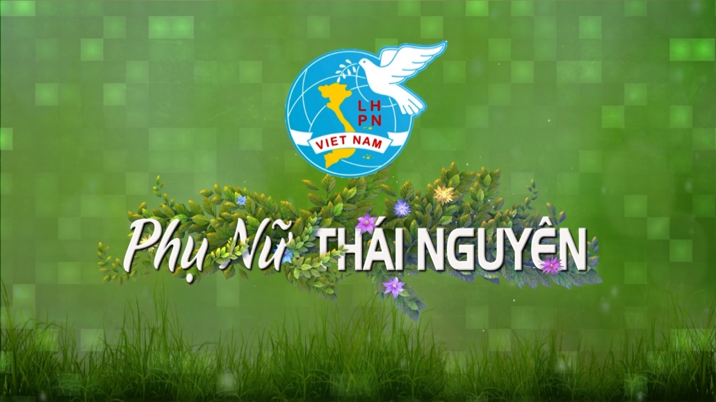 Phụ nữ Thái Nguyên ngày 26/11/2020