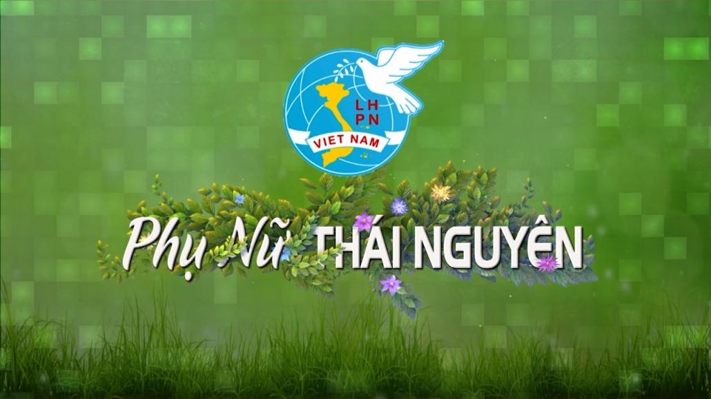 Phụ nữ Thái Nguyên ngày 30/11/2020