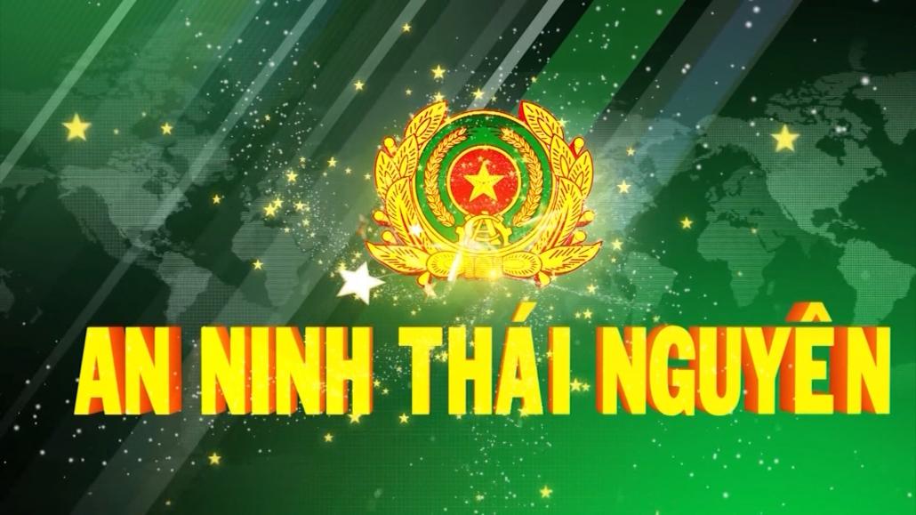 Chuyên mục An ninh Thái Nguyên ngày 23/1/2021