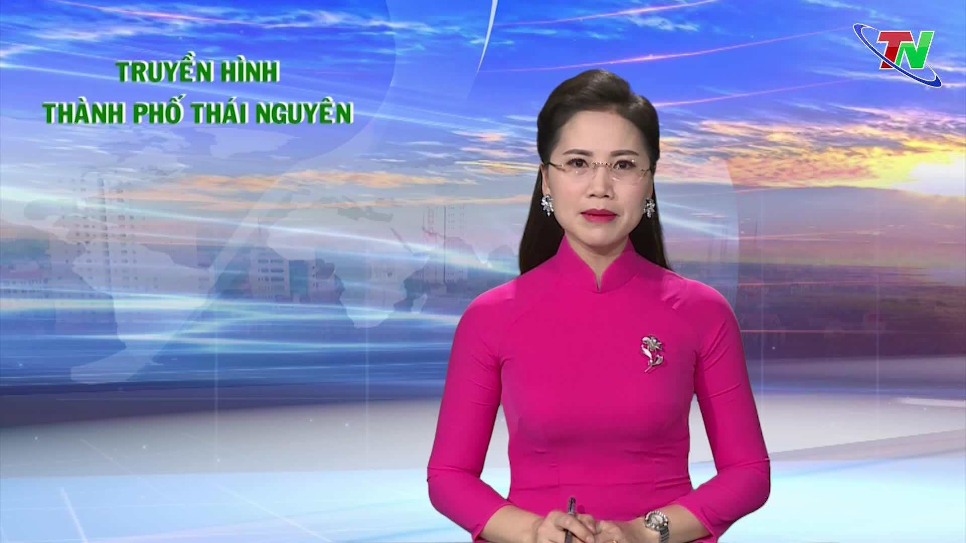 Chương trình truyền hình thành phố Thái Nguyên ngày 25/4/2020