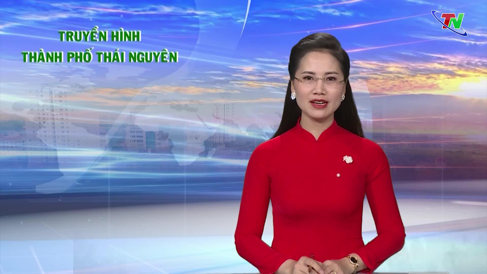 Chương trình Truyền hình thành phố Thái Nguyên ngày 13/6/2020